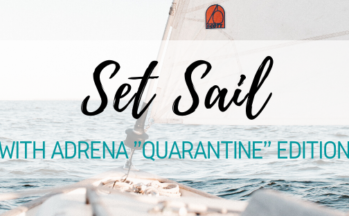 "Set sail with ADRENA ""Quarantine"" Edition"
