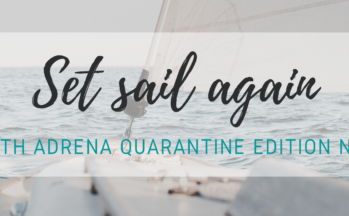 "Set sail with ADRENA ""Quarantine"" Edition n°2"